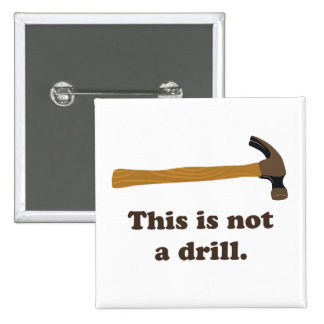 Hammer - This is Not a Drill 15 Cm Square Badge