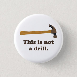 Hammer - This is Not a Drill 3 Cm Round Badge
