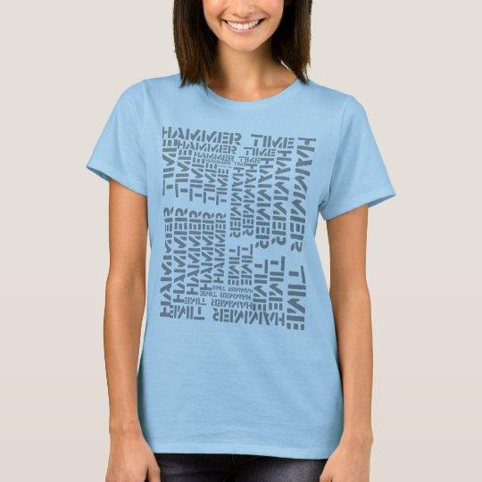 Hammer Time! T-Shirt