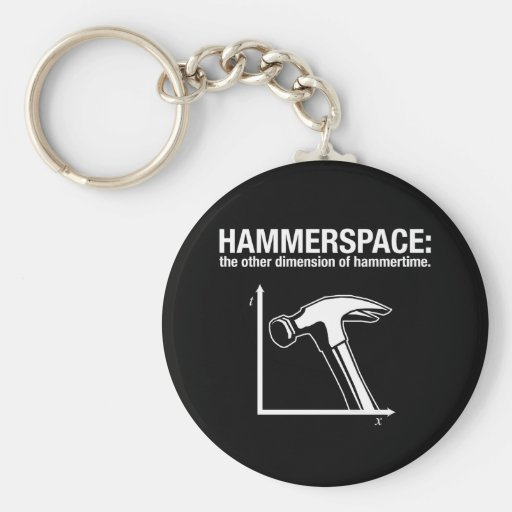 hammerspace: the other dimension of hammertime. key chain