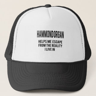Hammond Organ helps me escape from the reality i l Trucker Hat