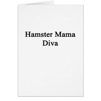 Hamster Mama Diva Note Card