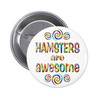 HAMSTERS ARE AWESOME 6 CM ROUND BADGE