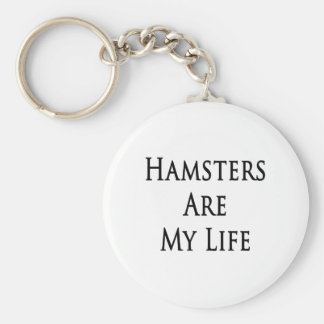 Hamsters Are My Life Basic Round Button Key Ring