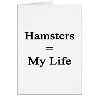 Hamsters Equal My Life Note Card