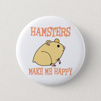 Hamsters Make Me Happy 6 Cm Round Badge