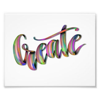 Hand Drawn Typography Lettering Phrase Create Photo Print