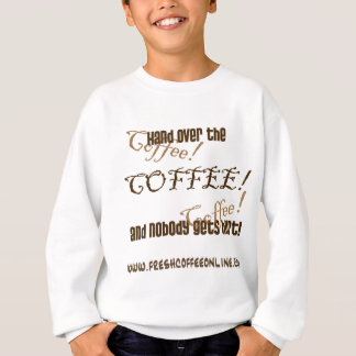 Hand Over the Coffee Sweatshirt