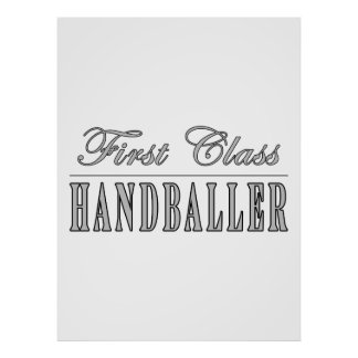 Handball and Handballers : First Class Handballer Poster