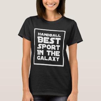 Handball best sport in the galaxy T-Shirt