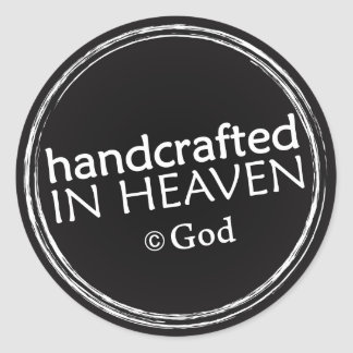 Handcrafted in Heaven (copyright God) stickers