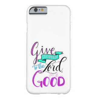 Handlettered iPhone Case, Bible Verse, Give Thanks Barely There iPhone 6 Case
