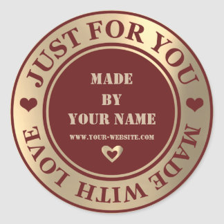 Handmade Just For You Made Love Foxier Gold Maroon Classic Round Sticker