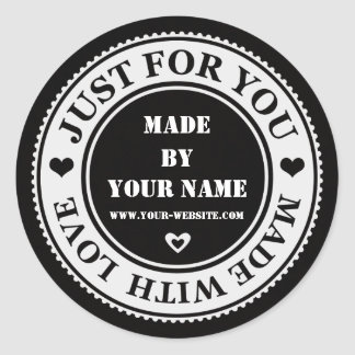 Handmade Just For You Made With Love Black White Round Sticker
