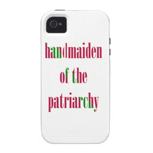 Handmaiden of the Patriarchy Case-Mate iPhone 4 Cases