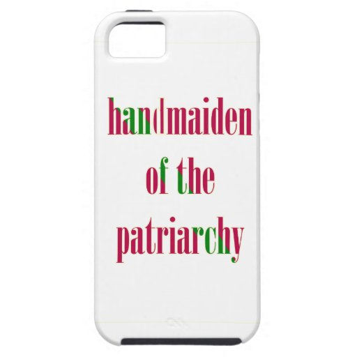 Handmaiden of the Patriarchy Case For iPhone 5/5S