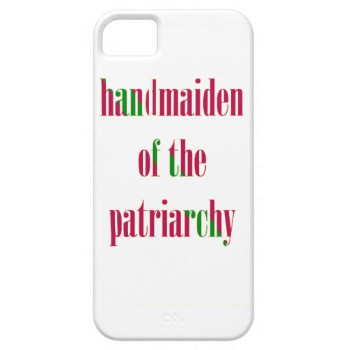 Handmaiden of the Patriarchy iPhone 5/5S Cover