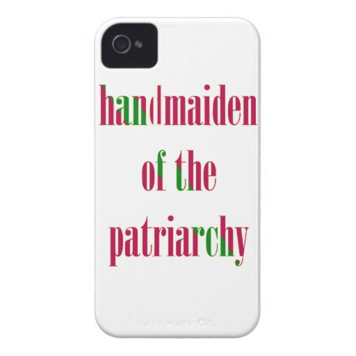 Handmaiden of the Patriarchy iPhone 4 Cases