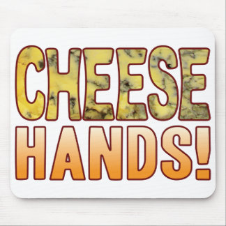 Hands Blue Cheese Mouse Mat