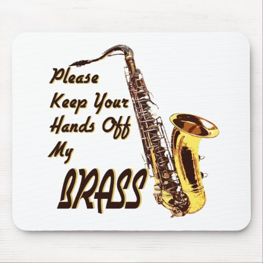 Hands Off Brass/ Saxophone Mouse Pad