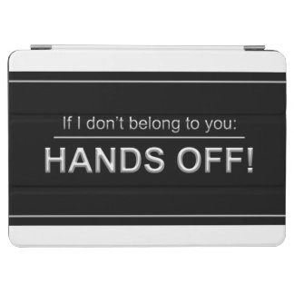 """Hands Off"" iPad Cover"