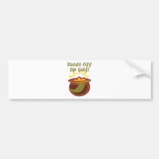 Hands Off Me Gold 2 Bumper Stickers