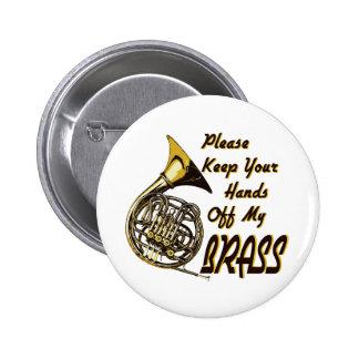 Hands off My Brass 6 Cm Round Badge