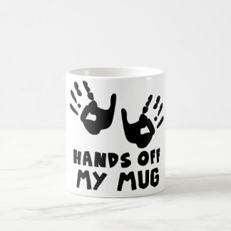 HANDS OFF MY MUG.coffe mug,tea mug Mugs