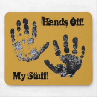 Hands Off My Stuff Mousepad