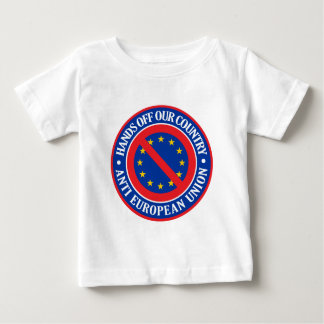 Hands Off Our Country - Anti EU Baby T-Shirt