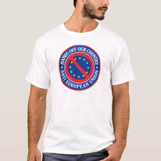 Hands Off Our Country - Anti EU T-Shirt