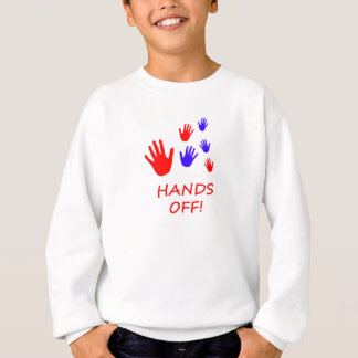 hands off sweatshirt