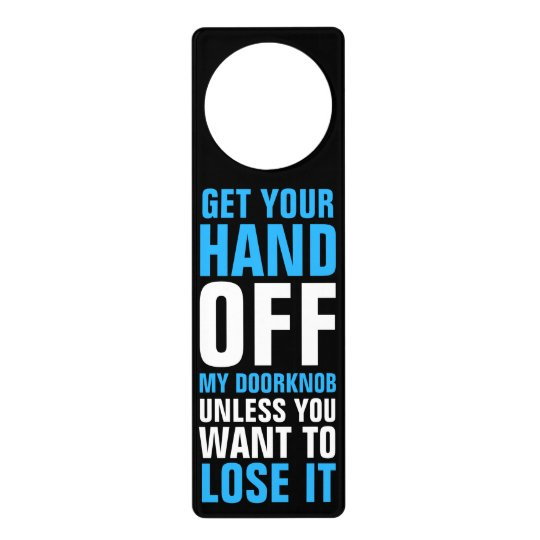 Hands Off the Doorknob Funny Warning Door Hanger