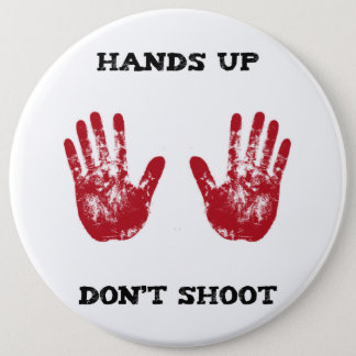 Hands Up Don't Shoot, Solidarity for Ferguson, Mo. 6 Cm Round Badge