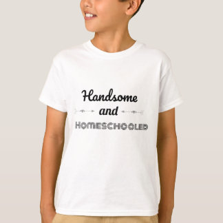 Handsome and Homeschooled Cool Typography T-Shirt