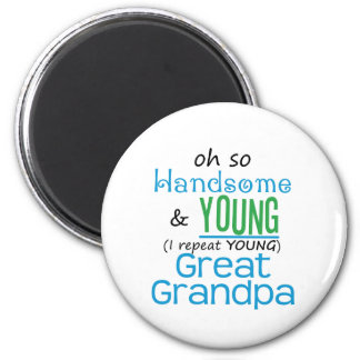 Handsome and Young Great Grandpa 6 Cm Round Magnet