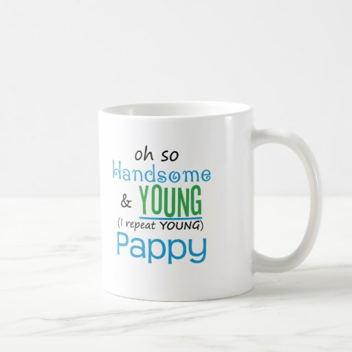 Handsome and Young Pappy Coffee Mugs