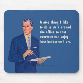 Handsome at the office mousepads