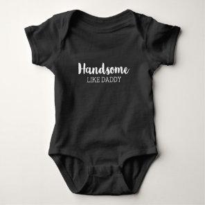Handsome Like Daddy Bodysuit
