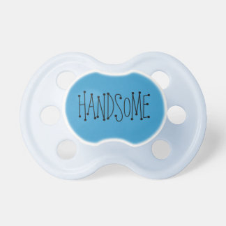 """Handsome"" pacifier"