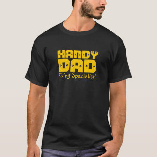 Handy Dad - Fixing Specialist! T-Shirt