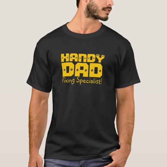 Handy Dad - Fixing Specialist! T-Shirt