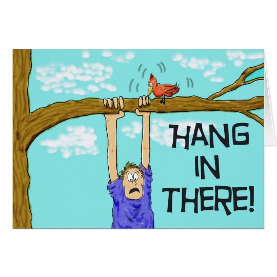 Hang in there Encouragement Paper Greeting Card