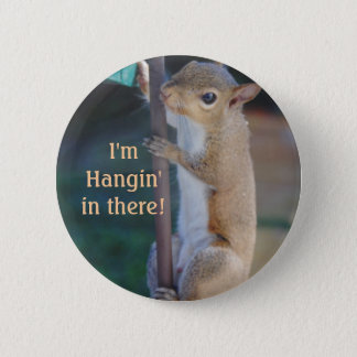 Hang in There Squirrel 6 Cm Round Badge