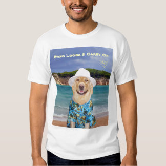 Hang Loose & Carry On yellow Lab Lover's Shirt