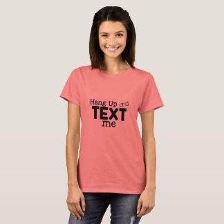 Hang up and text me tshirt