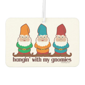 Hangin' With My Gnomies Car Air Freshener
