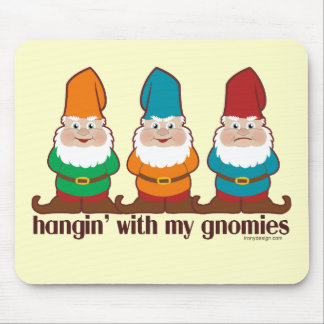 Hangin' With My Gnomies Mouse Mat