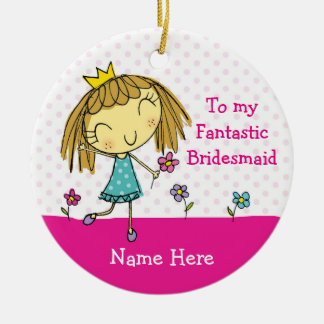 ♥ HANGING ORNAMENT Bridesmaid thank you princess