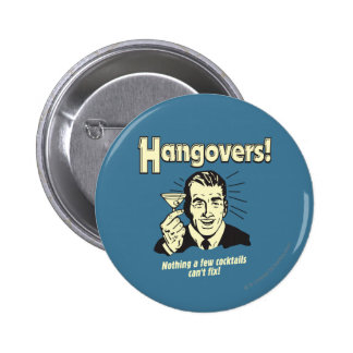 Hangovers: Nothing Cocktail Can't Fix 6 Cm Round Badge